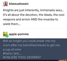 """it's all about the devotion, the ideals, the cool weapons and armor AND the muscles to wield them. q: """", % apple-pomme - iFunny :) Dankest Memes, Funny Memes, Hilarious, Jokes, Writing Tips, Writing Prompts, Alphabet Tag, Funny Tumblr Posts, Puns"""