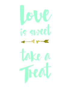 FREE PRINTABLE: Love is sweet, take a treat. Available on #ThirdStoryApartment
