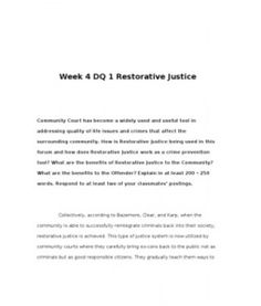 Week 4 DQ 1 Restorative Justice    Community Court has become a widely used and useful tool in addressing quality of life issues and crimes that affect the surrounding community. How is Restorative Justice being used in… (More)