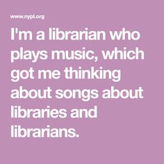 LIBRARIES ROCK! I'm a librarian who plays music, which got me thinking about songs about libraries and librarians.