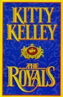"""The Royals by Kitty Kelley. """"Gossipmonger Kelly narrates her latest unauthorized biography, this time targeting Britain's royal family."""" Library Journal Review"""