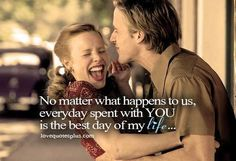 The Notebook Day Of My Life, Love Of My Life, Cute Quotes, Funny Quotes, Awesome Quotes, Nicholas Sparks Quotes, The Notebook Quotes, No Matter What Happens, Always Love You