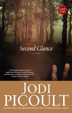 Second Glance  Jodi Picoult  My favorite of her complex tales.