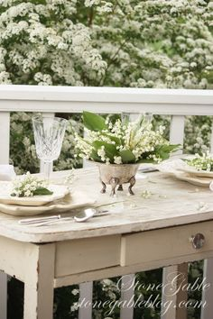 StoneGable: LILY OF THE VALLEY TABLESCAPE on the porch
