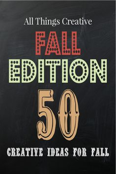 All Things Creative Fall Edition - Over 50 awesome fall projects, recipes, and inspirations