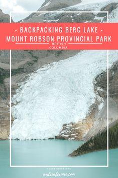 Everything you need to know before backpacking Berg Lake, BC Travel Advice, Travel Guides, Lake Camping, Suspension Bridge, Day Hike, Hiking Trails, Camping Hacks, British Columbia, Trekking