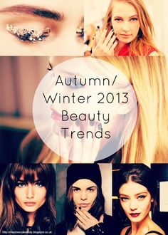 Check out my blog to find out the latest beauty trends for Autumn/Winter 2013!!