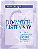 DO-WATCH-LISTEN-SAY: A Communication and Social Skills Intervention Guide for Autism