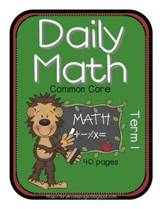 Why not let your students review all of their math skills everyday!  This file contains 40 pages for each day in term 1.  Each page has 10 question...