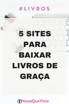 5 SITES PARA BAIXAR LIVROS GRATUITAMENTE E DE FORMA LEGAL