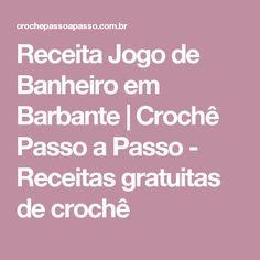 Receita Jogo de Banheiro em Barbante | Crochê Passo a Passo - Receitas gratuitas de crochê