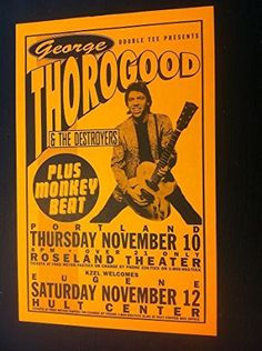 George Thorogood Destroyers Rare Original Portland OR Concert Tour Gig Poster