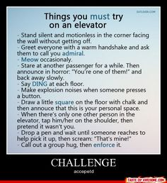 Things you must try on an elevator; I wanna do this :P