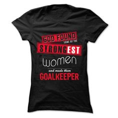 God Found Some... Women And... Goalkeeper 999 Cool Job  - #tshirt yarn #aztec sweater. LOWEST SHIPPING => https://www.sunfrog.com/LifeStyle/God-Found-Some-Women-And-Goalkeeper-999-Cool-Job-Shirt-.html?68278