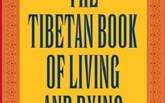 """""""The Tibetan Book of Living and Dying"""" by Sogyal Rinpoche"""