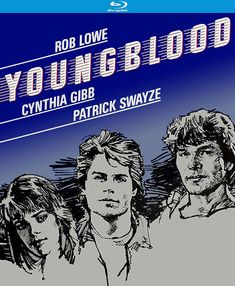 YOUNGBLOOD starring Rob Lowe and Patrick Swayze has been released on Blu-ray by Kino Lorber. Fionnula Flanagan, Kino International, Steve Thomas, Rob Lowe, Patrick Swayze, Farm Boys, Young Blood, National Hockey League, Romantic Movies