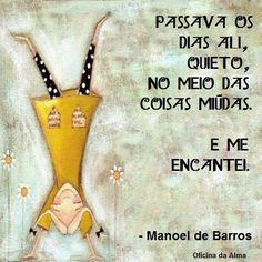 Sempre Manoel de Barros.....