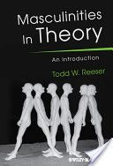 Masculinities in Theory: An Introduction by Todd W. What Is Masculinity, Critical Theory, Gender Studies, Cultural Studies, Social Science, Books To Read, Audiobooks, Literature, This Book