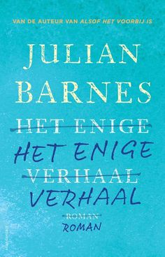 Het enige verhaal by Julian Barnes - Books Search Engine Julian Barnes Books, New Books, Books To Read, Ian Mcewan, Haruki Murakami, Romance, Feelings, Reading, Life