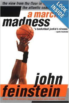 A March to Madness: A View from the Floor in the Atlantic Coast Conference: John Feinstein: 9780316277129: Amazon.com: Books