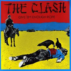 The Clash - Give 'Em Enough Rope(1978)