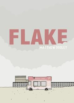 Booktopia has Flake by Matthew Dooley. Buy a discounted Hardcover of Flake online from Australia's leading online bookstore. Comic Book Artists, Comic Books, Ice Cream Van, Half Brother, Strong Words, Brene Brown, Seaside Towns, Penguin Random House, Napoleon Hill