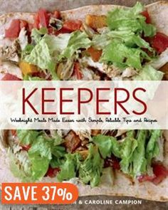 Keepers: Two Home Cooks Share Their Tried-and-True Weeknight Recipes and the Secrets to Happiness