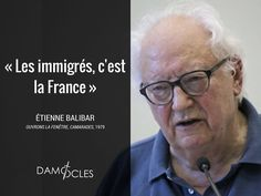 #EtienneBalibar #Balibar #immigration #migrants #communisme #gauchisme #politique #France #Damocles