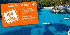 100 holidays for 100 pounds per person, on the easyJet holidays site - live from 10am every Friday!