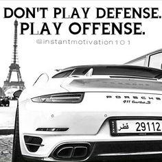 Don't defend.  Attack