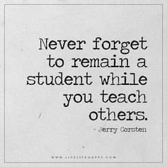 Never Forget to Remain a Student                                                                                                                                                                                 More
