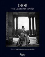 Dior: The Legendary Images: Great Photographers And Dior
