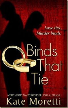 Binds That Tie, intriguing new release by Author Kate Moretti + giveaway