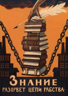 """Knowledge will break the chains of slavery"" -1920 Russian Communist Propaganda"