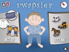 Swapsies.   This app is a great educational tool for young children. With this app it helps children learn about different occupations that their parents might have or they have seen in the community. This app encourages children to match the right clothing to the right occupation. When that is done then there is a follow up activity for the children to do. This app would be great in a classroom as an extension to the dress up corner.