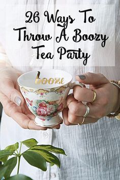 26 Ways To Throw The Boozy Tea Party Of Your Wildest Dreams