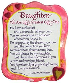 Blue Mountain Arts Daughter You are Life's Greatest Gift to Me by Vickie M. Worsham Sculpted Resin Magnet -- You can find out more details at the link of the image. Love You Daughter Quotes, Prayers For My Daughter, Letter To Daughter, Mothers Love Quotes, Birthday Wishes For Daughter, My Children Quotes, Mother Daughter Quotes, I Love My Daughter, Mother Quotes