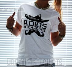ADIOS BITCHACHOS T-SHIRT Mexican Moustache by URBANTSHIRTSCOUK