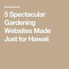5 Spectacular Gardening Websites Made Just for Hawaii