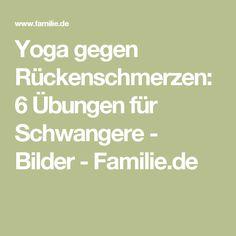 Yoga gegen Rückenschmerzen: 6 Übungen für Schwangere - Bilder - Familie.de