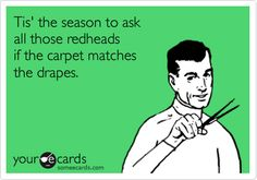 Funny St. Patrick's Day Ecard: Tis' the season to ask all those redheads if the carpet matches the drapes.