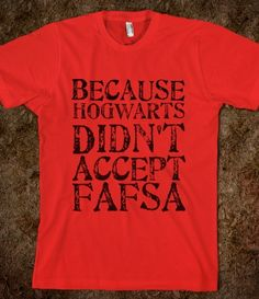 "I go to the University of Arizona ""because Hogwarts didn't accept FASFA"""