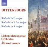 Dittersdorf: Sinfonia in D major; Sinfonia in E flat major; Sinfonia in A major [CD]