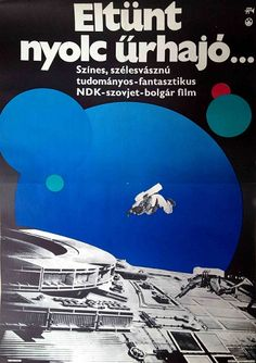 The Mind-Blowing Hungarian Posters for All Your Favorite Movies Sci Fiction Movies, Sci Fi Films, Cool Posters, Film Posters, Vintage Movies, Vintage Posters, Great Sci Fi Movies, Star Wars Poster, Arte Pop
