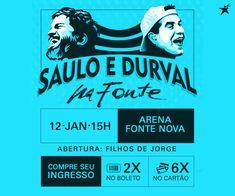 eaaeae028a Saulo e Durval na Fonte Nova 2019 Venda de Ingressos