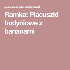 Ramka: Placuszki budyniowe z bananami