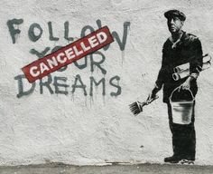 """Follow your dreams"" by Banksy #StreetArt #mural"