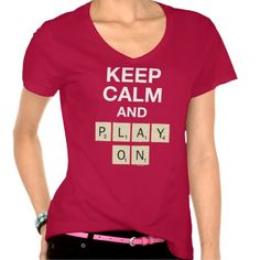 Keep Calm And Play On T Shirts #KeepCalm #tshirt