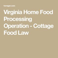 Unlike Almost Every Other State, Virginia Allows People To Operate Very  Unrestricted Food Businesses Out Of Their Homes. Their Food Laws Are Very  Different