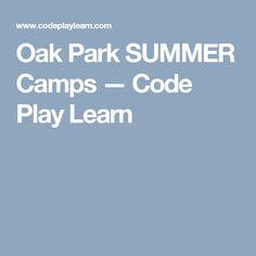 Oak Park SUMMER Camps —  Code Play Learn